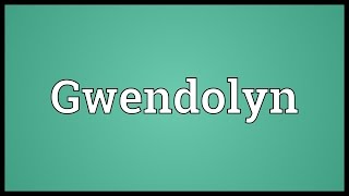 Video shows what Gwendolyn means. , variant of Gwendolen.. Gwendolyn Meaning. How to pronounce, definition audio dictionary. How to say Gwendolyn. Powered by...