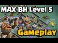Coc Max Builder Hall Gameplay - Level 5 BH5 | Clash of Clans New Update 2017