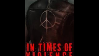 IN TIMES OF VIOLENCE - YouTube