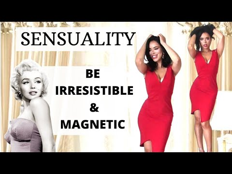 SENSUALITY : How to be Irresistible & Magnetic with your Body Language | Femininity