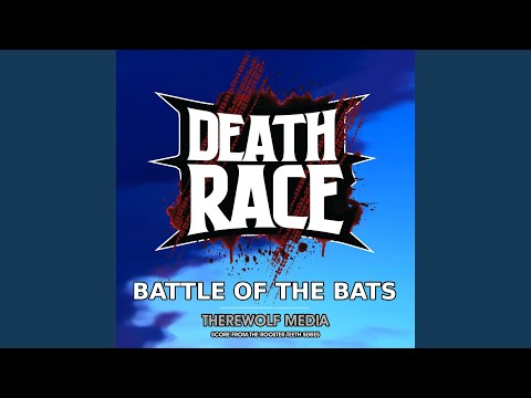 Death Race: Battle of the Bats (From the Rooster Teeth Series)