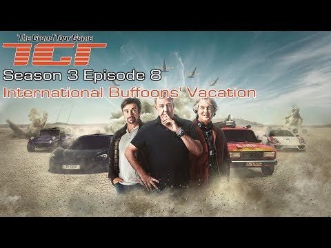 The Grand Tour GAME - Season 3 Episode 8 - International Buffoons' Vacation - Full Walkthrough