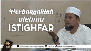 Video PERBANYAKLAH OLEHMU ISTIGHFAR #2   UST. ZULKIFLI MUHAMMAD ALI, LC., MA. MP3, 3GP, MP4, WEBM, AVI, FLV Oktober 2018