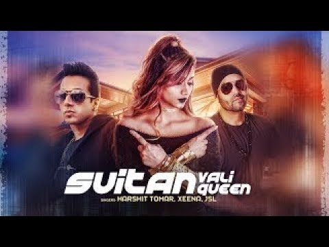 Suitan Vali Queen | Harshit Tomar Ft Jsl | Latest 2017 Punjabi Video Song With Lyrics.