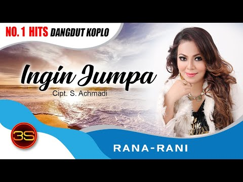 Rana Rani - Ingin Jumpa [Official Music Video] Mp3
