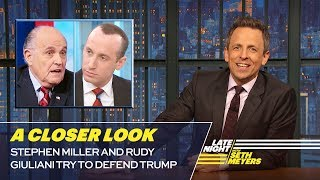 Video Stephen Miller and Rudy Giuliani Try to Defend Trump: A Closer Look MP3, 3GP, MP4, WEBM, AVI, FLV April 2019