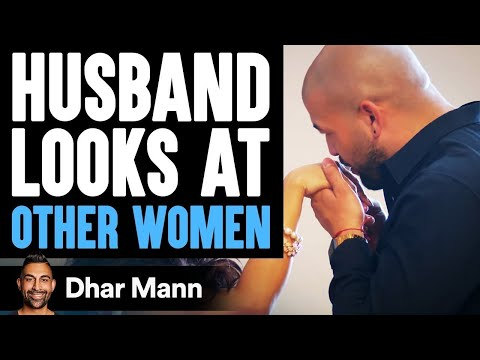 Husband Checks Out Other Girls, Forgets How Beautiful His Wife Is | Dhar Mann