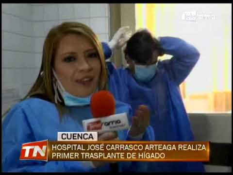 Hospital José Carrasco Arteaga realiza primer trasplante de hígado
