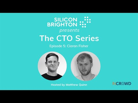 CTO Series 1 | Episode 5: Matthew Quinn meets Ciaran Fisher, CTO of InCrowd