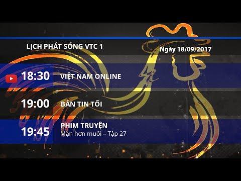 Chào buổi tối ngày 17/09/2017 | VTC1 - Thời lượng: 27 phút.
