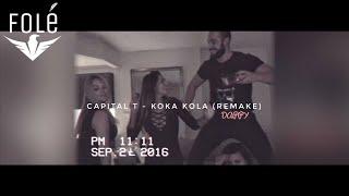 Video Capital T - Koka Kola (REMAKE) MP3, 3GP, MP4, WEBM, AVI, FLV Oktober 2018