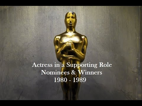 Academy Awards: Oscars Nominees and Winners: Actress in a Supporting Role 1980 - 1989