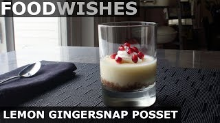 Lemon Gingersnap Posset - Easy Lemon Pudding - Food Wishes by Food Wishes