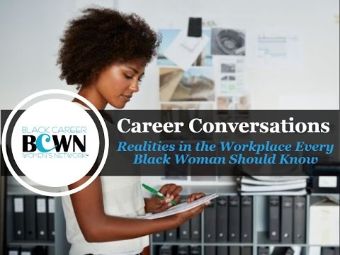 Career Conversations: Realities in the Workplace every Black Woman Should Know