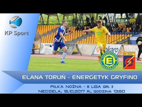 Elana Toruń - Energetyk Gryfino / LIVE / 3 Liga gr. II [15.10.2017] - Thời lượng: 2:09:54.