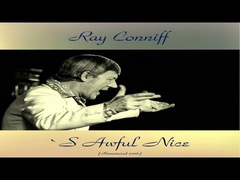 Ray Conniff And His Orchestra - 'S Awful Nice - Remastered 2016