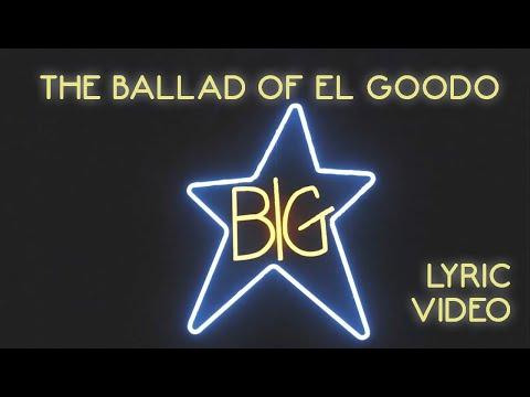 Big Star - The Ballad of El Goodo (Official Lyric Video)