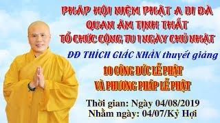 Đại Đức Thích Giác Nhàn giảng 10 Công Đức Lạy Phật ngày 04/08/2019