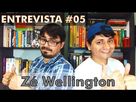 Entrevista #05 -  Zé Wellington