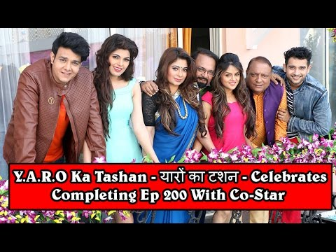 Y.A.R.O Ka Tashan - यारों का टशन - Celebrates Completing  Ep 200 With Co-Star