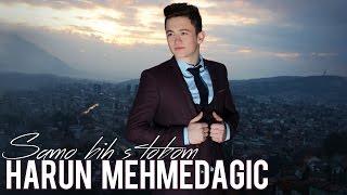 Harun Mehmedagic - Samo Bih S Tobom