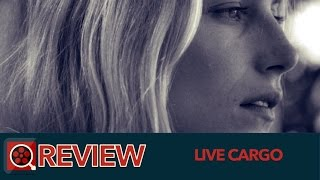 Nonton Live Cargo (2016) Review Film Subtitle Indonesia Streaming Movie Download
