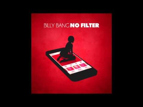 BILLY BANG - NO FILTER (PRODUCED BY BILLY BANG)