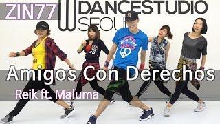 Amigos Con Derechos(ZIN 77 - Reggaeton) - Reik, Maluma / Choreography / Wook's Zumba® Story
