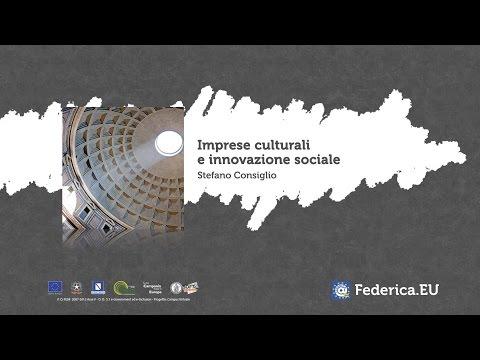 Imprese culturali e innovazione sociale - Stefano Consiglio - FEDERICA MOOC