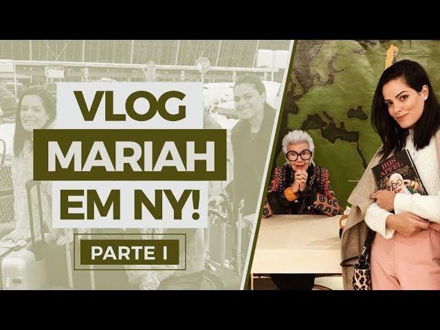 #MariahPeloMundo : Vlog NY - parte 1 - Mariah Bernardes