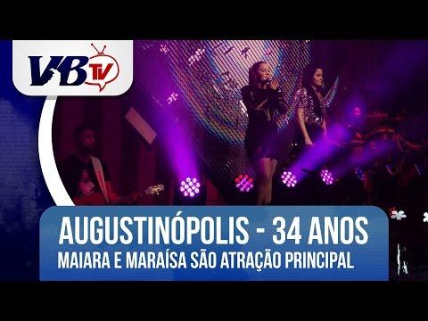 VBTv | A dupla Maiara e Maraisa � atra��o principal do 34� anivers�rio de Augustin�polis