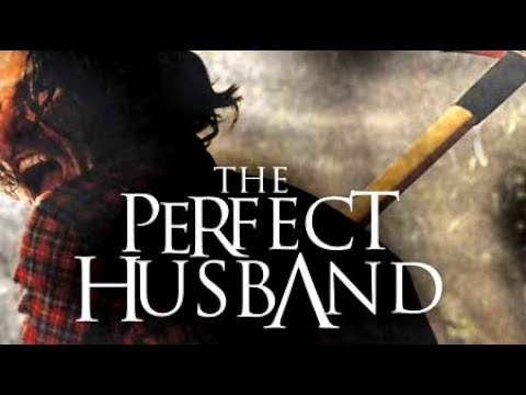 The Perfect Husband (Horror Thriller, Full Movie, English, Free Feature Film) youtube movies
