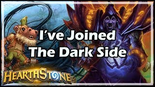 [Hearthstone] I've Joined The Dark Side