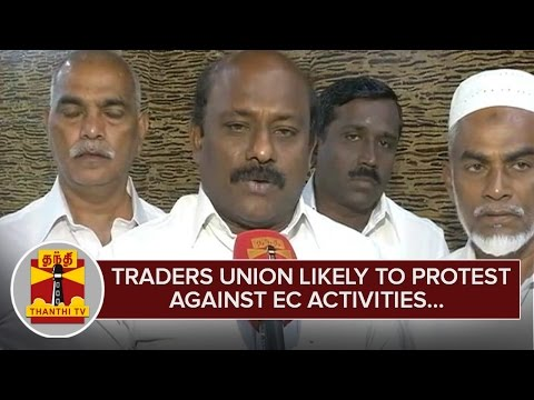 Traders-Union-Likely-to-Protest-against-Election-Commission-Activities--Vikrama-Raja--Thanthi-TV