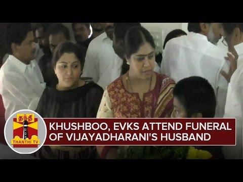 Khushboo-EVKS-Elangovan-attend-funeral-of-Vijayadharanis-Husband-Thanthi-TV-06-03-2016