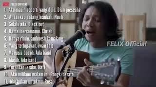Video FELIX full album (top 11 music cover Felix official) MP3, 3GP, MP4, WEBM, AVI, FLV September 2019