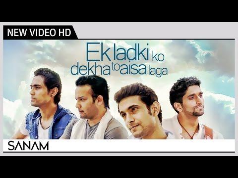 Dekha - Presenting a very classy version of one of the most precious classic of yesteryears, 'Ek Ladki Ko Dekha To Aisa Laga' by the band 'SANAM'. 'SANAM' is an Indi...