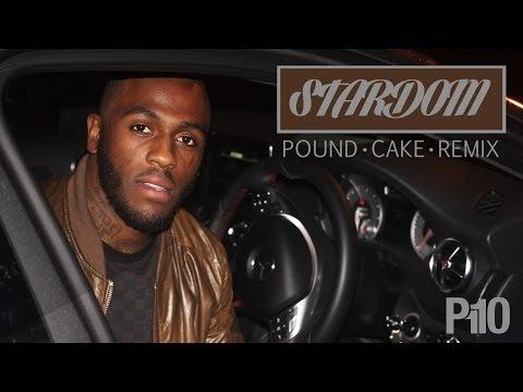 Stardom – Pound Cake Remix | @stardom2013