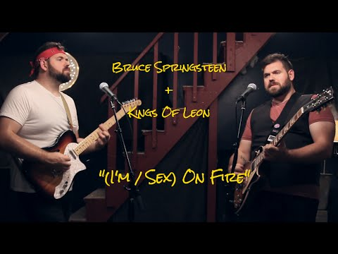 bruce springsteen im on fire vs kings of leon sex on fire mashup