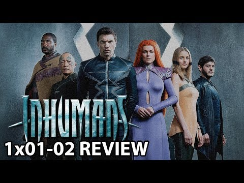 Marvel's Inhumans Season 1 Episode 1 and 2 Review