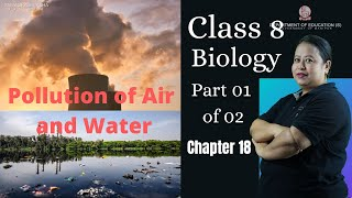 Class VIII Science (Biology) Chapter 18: Pollution of Air and Water (Part 1 of 2)
