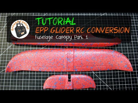 Tutorial Part 1 - Glider EPP 48cm RC Conversion - Canopy