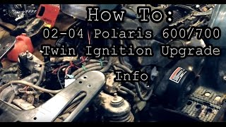 9. HOW TO: (02 to 04) Polaris 600 and 700 Twin Ignition Upgrade Info