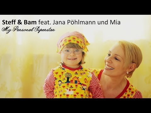 Watch video Down Syndrom: ''My Personal Super Star'' Steff & Bam feat. Jana Pöhlmann und Mia