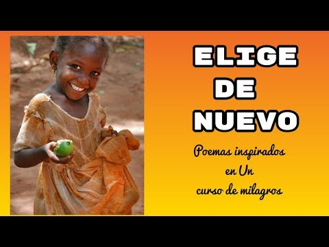 Poemas cortos - ELIGE DE NUEVO POEMAS INSPIRADOS EN UN CURSO DE MILAGROS