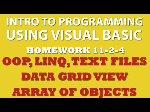 VB.net 11-2-4: OOP, DataGridView, Arrays of Objects, LINQ, Working with Text Files