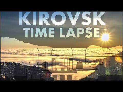 Kirovsk, Time Lapse.2017