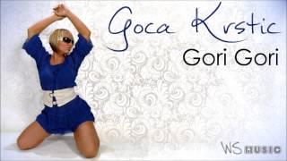 Goca Krstic - Gori Gori Audio 2