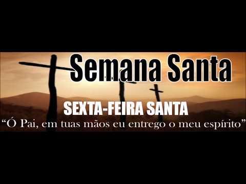 Sexta-Feira da Paixão - Semana Santa