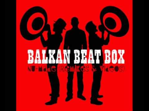 Balkan Beat Box - Ramallah Tel Aviv